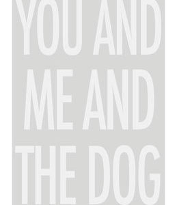 You & Me & The Dog